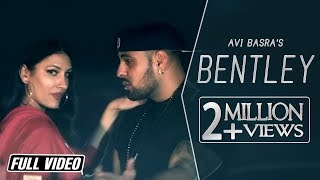 BENTLEY - AVI BASRA FT. GANGIS KHAN || DEEP JANDU || DESI SWAG RECORDS