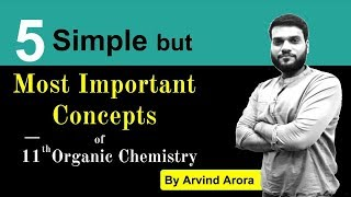 5 Most Important Concepts Of 11th Organic || Help U In JEE NEET || By Arvind Arora