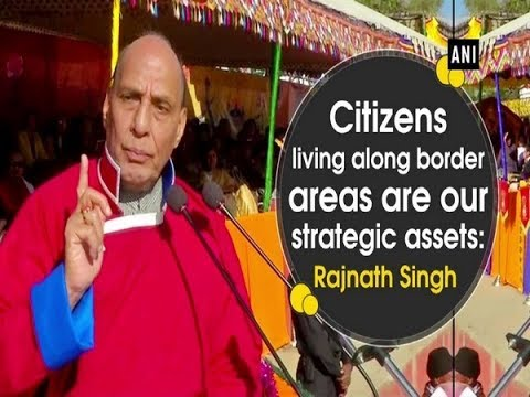Citizens living along border areas are our strategic assets: Rajnath Singh