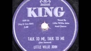 LITTLE WILLIE JOHN  Talk To Me, Talk To Me  1958