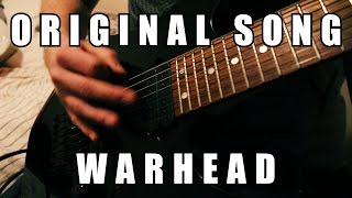 Original Song - WARHEAD (Metal)