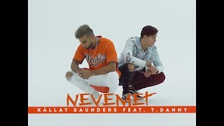 Kállay Saunders Feat T Danny Nevemet Official Video