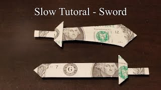 Dollar Origami Sword Slow Tutorial - How To Make A Dollar Origami Sword