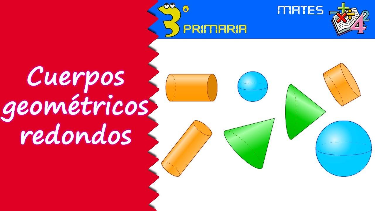 Matemáticas. 3º Primaria. Tema 1. Los cuerpos geométricos redondos