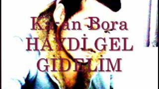 Ka-an Bora - Haydi Gel Gidelim 2010.wmv