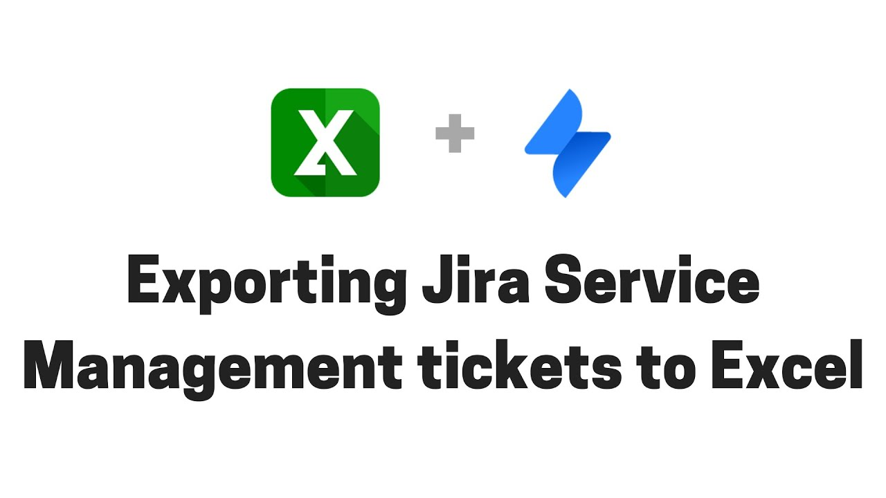 Exporting Jira Service Desk tickets to Excel