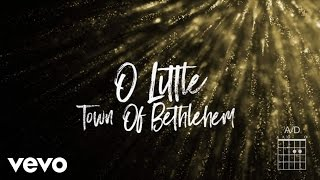 Matt Redman - O Little Town (The Glory Of Christmas) (Lyrics And Chords)