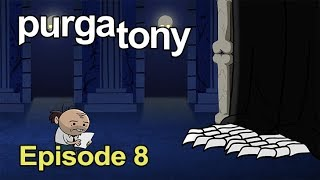 Purgatony Episode 08 - What?! Dreams May Come?!