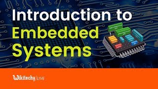 Introduction to Embedded Systems | Embedded Systems Basics and Applications