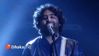 Har Kisi Ko Nahi Milta Yahan Pyaar Zindagi Mein - Arijit Singh Live in Dhaka
