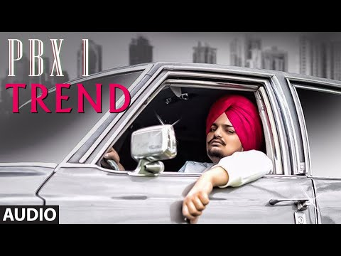 Trend Full Audio | PBX 1 | Sidhu Moose Wala | Snappy | Latest Punjabi Songs 2018