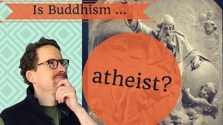 Is Buddhism Atheist?
