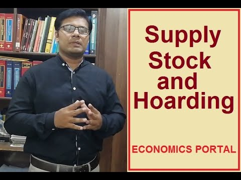 Supply, stock and hoarding