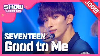 Gambar cover Show Champion EP.301 SEVENTEEN - Good To Me