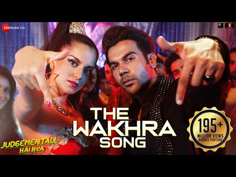 The Wakhra Song Judgementall Hai Kya Kangana R Rajkummar R Tanishk Navv Inder Lisa Raja Kumari