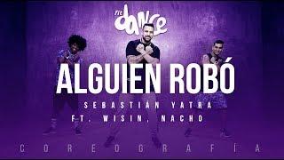 Alguien Robó - Sebastián Yatra  ft. Wisin, Nacho | FitDance Life (Coreografía) Dance Video