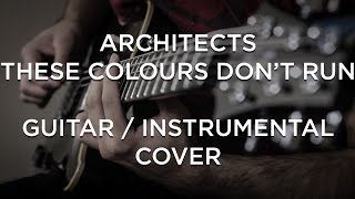 Architects - These Colours Don't Run (Guitar / Instrumental Cover)