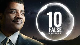 10 Things You have Heard and Re-told but are Completely False - Neil deGrasse Tyson