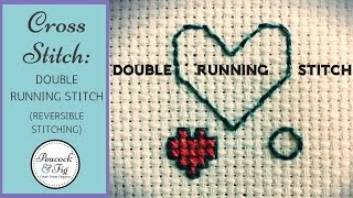 Reversible stitching - the double running stitch for embroidery, cross stitch, and blackwork