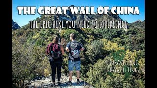 The Great Wall of China: The Epic Hike you need to Experience