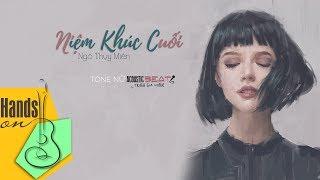 Niệm Khúc Cuối » Ngô Thụy Miên ✎ Acoustic Beat (tone Nữ) By Trịnh Gia Hưng