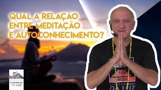 QUAL A RELAÇÃO ENTRE MEDITAÇÃO E AUTOCONHECIMENTO? - LAÉRCIO FONSECA