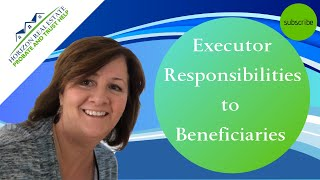 Executor Responsibilities to Beneficiaries