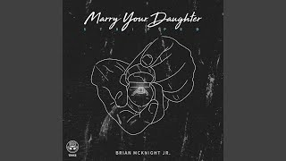 Marry Your Daughter (Stripped)