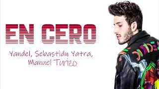 En Cero - Yandel, Sebastian Yatra, Manuel Turizo (Letra - Lyrics) 🎵