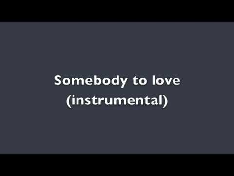 Somebody to love-Justin Bieber (instrumental)