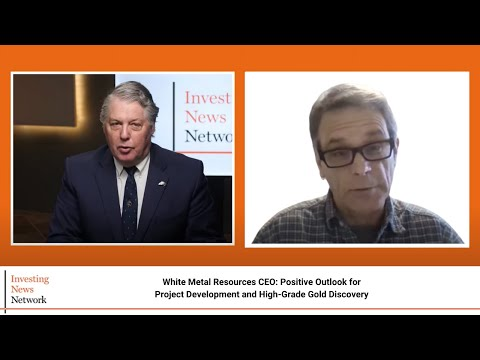 White Metal Resources CEO: Positive Outlook for Project Development and High-grade Gold Discovery