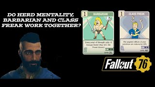 Does Class Freak work with Herd Mentality and Barbarian Perk? Fallout 76