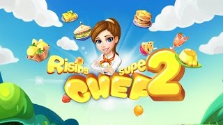 Rising Super Chef 2 Android Gameplay (Beta Test)