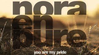 Nora En Pure   You Are My Pride (Original Mix)