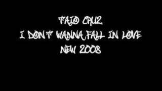 I Don't Wanna Fall In Love - Taio Cruz *New 2008*