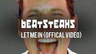 Beatsteaks - Let Me In (Official Video)