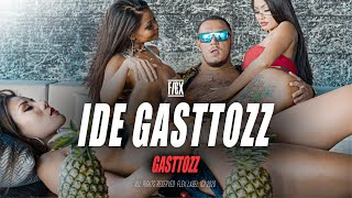 IDE GASTTOZZ (Official Video)