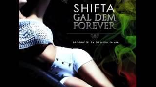 Shifta - Gal Dem Forever - September 2013 | @GazaPriiinceEnt