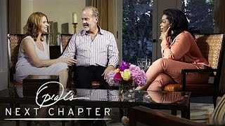 First Look: Kelsey Grammer And His Wife, Kayte | Oprah's Next Chapter | Oprah Winfrey Network