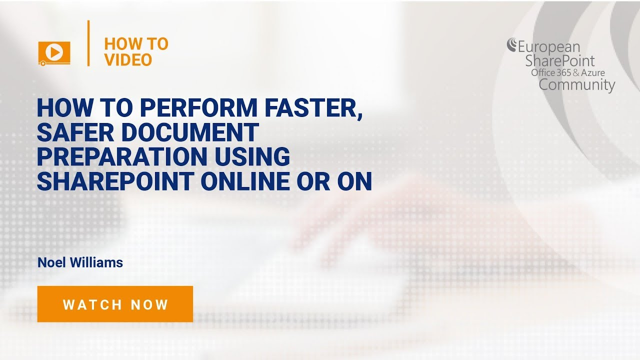 How to Video: Faster, Safer Document Preparation Using SharePoint Online or On Premises.
