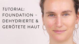Richtige Foundation für dehydrierte, gerötete Haut | Amazingy Makeup School // Naturkosmetik — HIRO