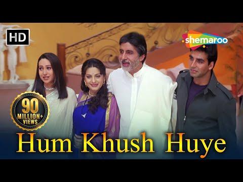 Hum Khush Huye (HD) | Ek Rishtaa: The Bond Of Love Song| Amitabh Bachchan |Akshay Kumar |Juhi Chawla