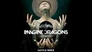 I Bet My Life (Bastille Remix)