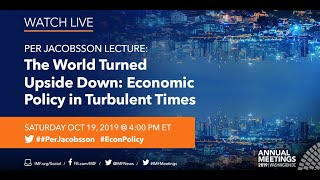 Per Jacobsson Lecture: The World Turned Upside Down: Economic Policy in Turbulent Times
