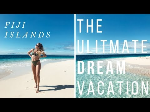 The ultimate dream vacation - FIJI