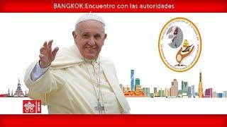 Papa Francisco-Bangkok-Encuentro con las Autoridades 2019-11-21