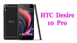 HTC Desire 10 Pro with great Specifications / 2017 HD