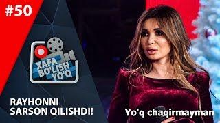 Xafa Bo'lish Yo'q 50 Son Rayhon G'aniyeva Chuv Tushdi!  (12.01.2019)