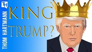 Do Republicans Want To Be Ruled By a King?