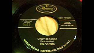 The Platters - Only Because 45 rpm!